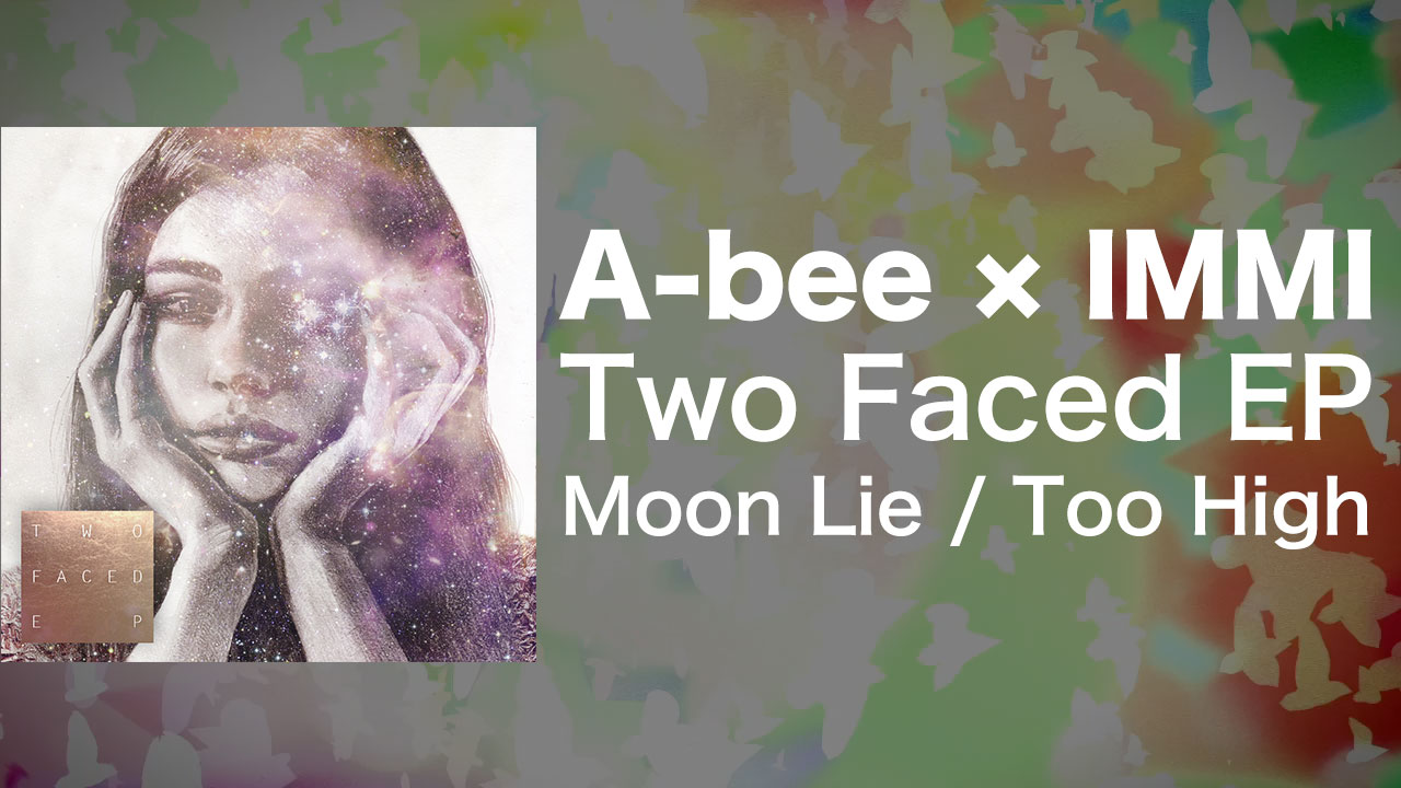A-bee × IMMI 【Moon Lie / Too High】